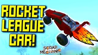 ROCKET LEAGUE STUNT CAR! (SO Much Fun!) - Scrap Mechanic Gameplay