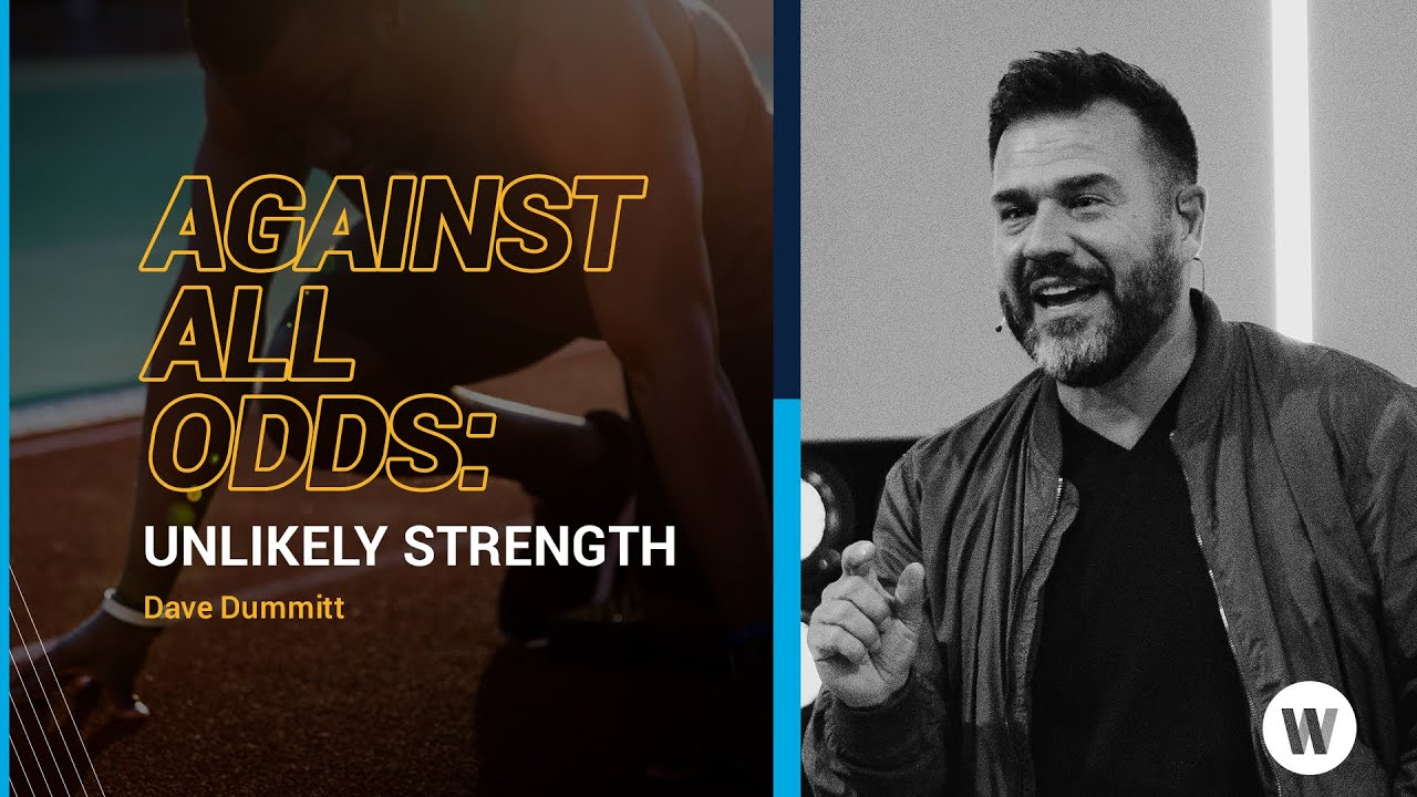 Download 9am   Sept 19   Against All Odds   Unlikely Strength   Dave Dummit