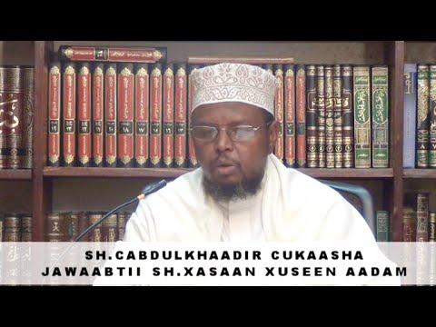 Jawaaabtii & Radintii Sh.Xasaan Xuseen Aadam By Sh.Cabdulkhadir Cukaasha