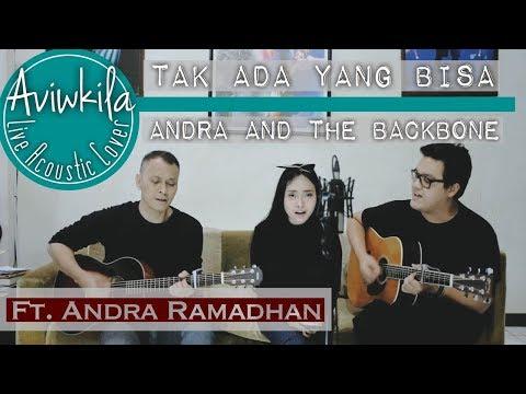 Andra And The Backbone - Tak Ada Yang Bisa (Aviwkila ft. Andra Ramadhan)
