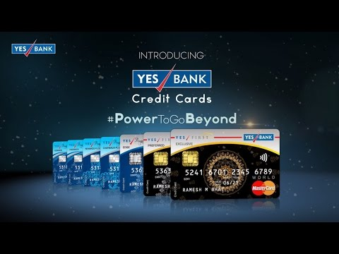 YES BANK introduces 7 variants of Credit Cards #PowerToGoBeyond
