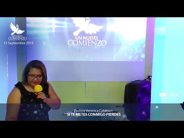 Predica # 119 - SI TE METES CONMIGO PIERDES - Pastora Veronica Calderon
