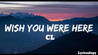 Cl Wish You Were Here Ology