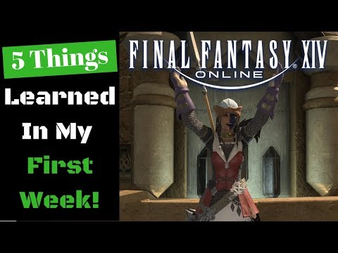 Final Fantasy XIV - 5 Things I Learned In My First Week - FFXIV New Player!