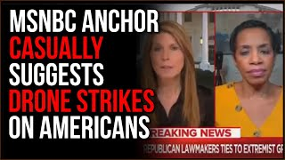 MSNBC host suggests killing American citizens with drone strikes