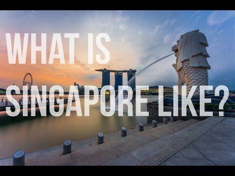 What is Singapore like?