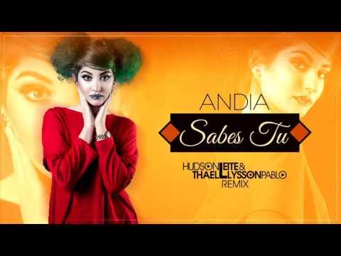 Andia - Sabes Tu (Hudson Leite & Thaellysson Pablo Remix)