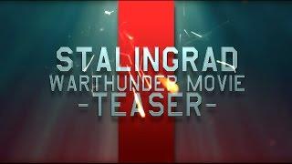 Stalingrad - War Thunder Movie | Teaser trailer #1