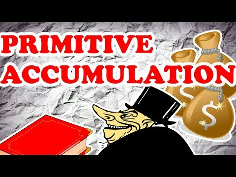 KARL MARX/ WHAT is PRIMITIVE ACCUMULATION...?