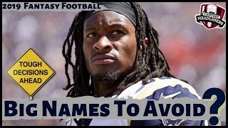 2019 Fantasy Football Draft Strategy - Big Name Players To Avoid on Draft Day ?