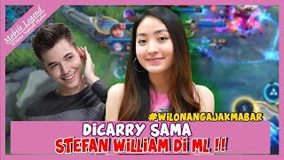 DI CARRY SAMA STEFAN WILLIAM DI ML! #wilonangajakmabar