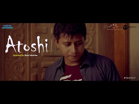 ATOSHI - SHORT FILM By Riad Talukder | Shamim Hasan Sarkar | Parsa Evana