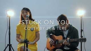 STUCK ON YOU- Lionel Richie Cover by JR & Tere