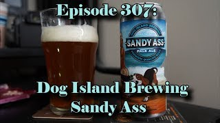 Booze Reviews - Ep. 307 - Dog Island Brewing - Sandy Ass