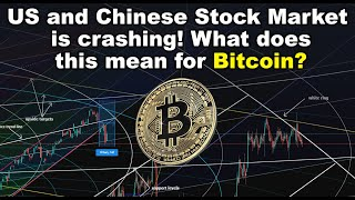 The US & Chinese Stock Market is crashing, what does this mean for Bitcoin? #SaveBitcoin