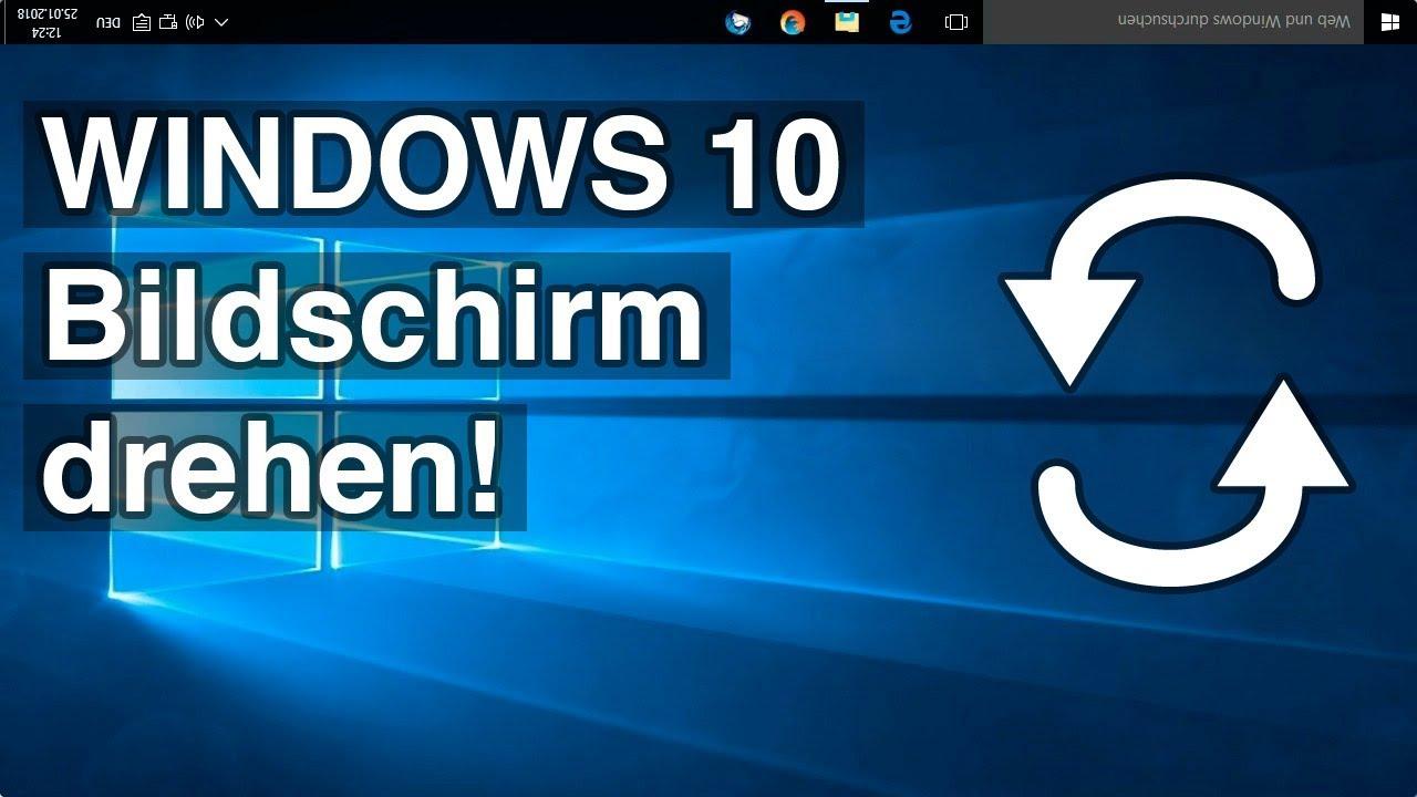 Bildschirm Drehen Unter Windows 10 Youtube