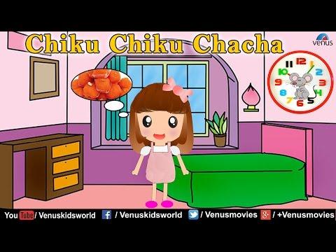 Chiku Chiku Chacha ~ Popular Rhyme (Hindi)