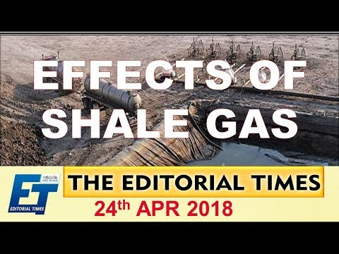 Effects of Shale Gas | The Hindu | The Editorial Times | 24th April 2018 | UPSC | SSC | Bank