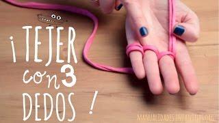 Tejer con los 3 dedos 9140b160c329