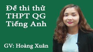 Đề thi thử THPT QG môn Anh năm 2018 - Đề số 1 - Cô Hoàng Xuân