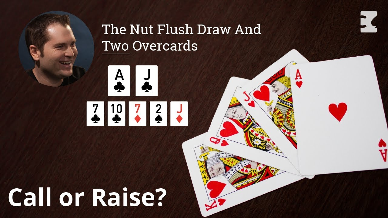 Strategy The Nut Flush Draw And Two Overcards