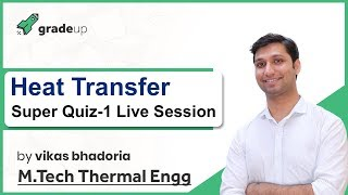 GATE 2019 Heat transfer Preparation Strategy|Super Quiz-1 Discussion on 30th Oct. @ 6 PM!