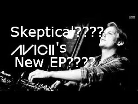 Skeptical on the New Avicii EP
