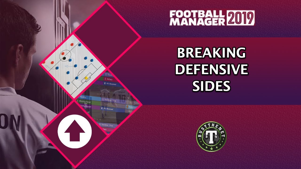 FM19 Guides How to Break Defensive Sides on Football Manager 2019