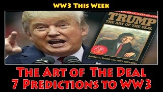 ww3 this week 11 the art of the deal 7 predictions to ww3 1 18 17