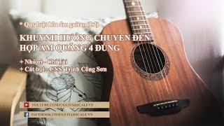 Quy luật hòa âm guitar Phần 2: Khuynh hướng chuyển đến hợp âm quãng 4 đúng [Nâng cao]