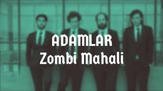 Adamlar - Zombi Mahali  Çukur Dizi Müziği / Timsah Celil