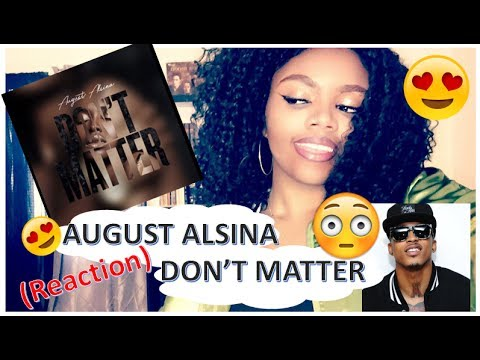 August Alsina - Don't Matter (Audio) + (REACTION)