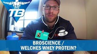 Broscience | Welches Whey Protein nutze ich?