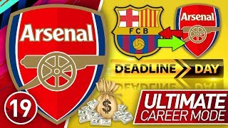 FIFA 19 ARSENAL CAREER MODE #19 | HUGE DEADLINE DAY DEAL! (ULTIMATE DIFFICULTY)