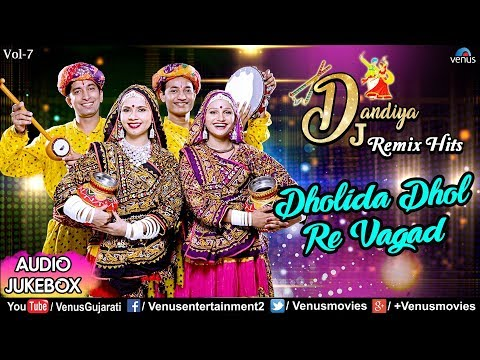 Dholida Dhol Re Vagad | Dj Dandiya Remix Hits | Navratri Special | Best Dandiya Songs | Jukebox 2018