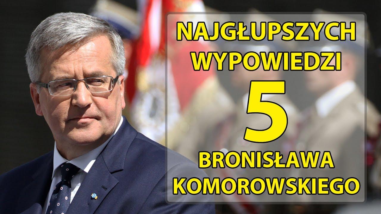 5 najgłupszych wypowiedzi Bronisława Komorowskiego