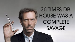 36 times Dr. House was a complete savage