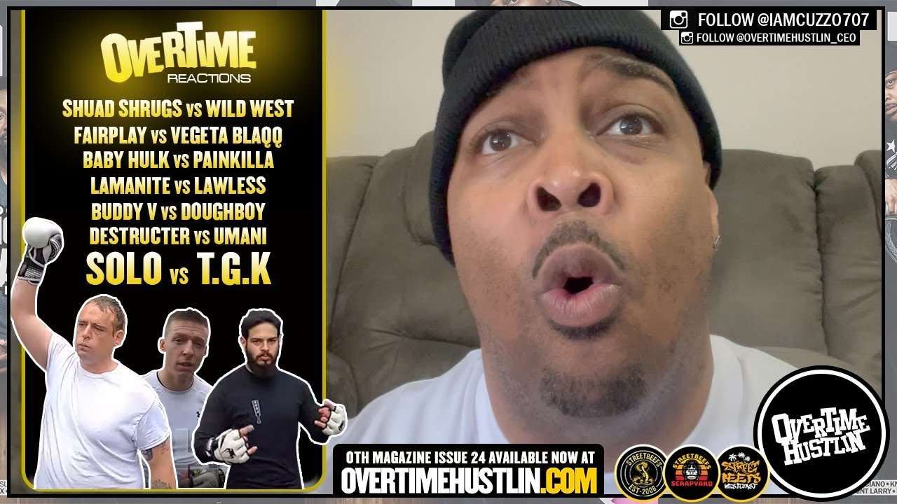 Overtime Reactions (StreetBeefs / StreetBeefs ScrapYard / Solo) Hosted by Cuzzo