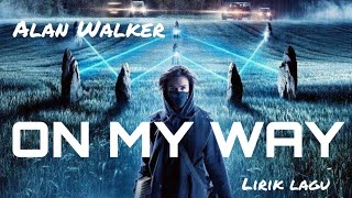 #AlanWalker On My Way - Alan Walker ft.Sabrina carpenter &Farukko(lyrics)