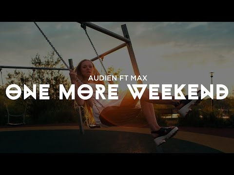 Audien x MAX - One More Weekend