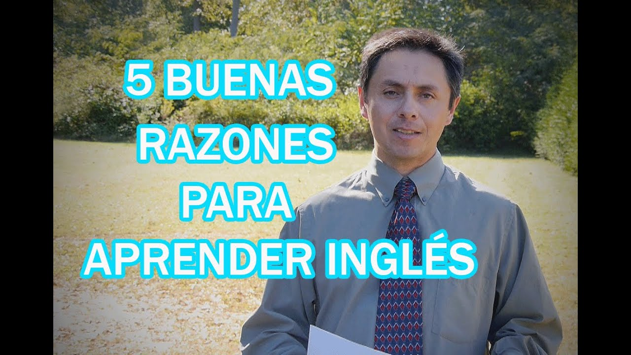 Porque debes aprender Inglés. 5 Buenas razones importantes