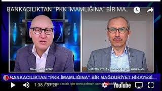 """30 DAKİKA-BANKACILIKTAN """"PKK İMAMLIĞINA"""" BİR MAĞDURİYET HİKAYESİ"""
