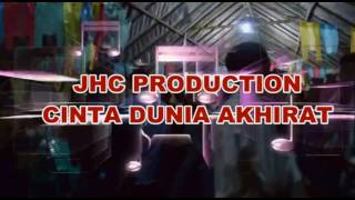 Video JHC PRODUCTION Cinta Dunia Akhirat} download MP3, 3GP, MP4, WEBM, AVI, FLV Oktober 2017