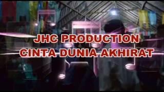 Video JHC PRODUCTION Cinta Dunia Akhirat} download MP3, 3GP, MP4, WEBM, AVI, FLV Agustus 2017