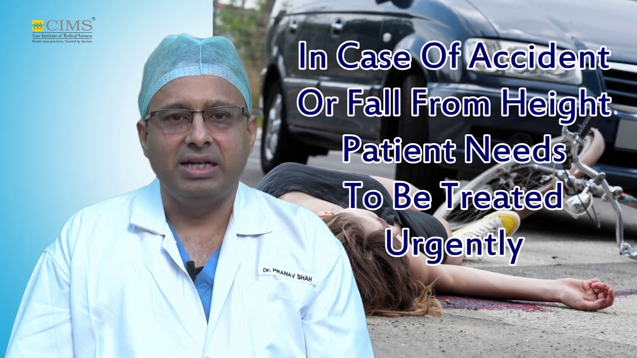 CIMS HOSPITAL - Dr. Pranav Shah - Treatments of Fractures & Poly Trauma