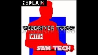 WEBDRIVER TORSO EXPLAIN       || BY SAM TECH ||