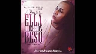 Raziel- Ella Quiere un Beso (Prod. Chalko & P Jota