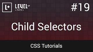 CSS Tutorials #19 - Child Selectors