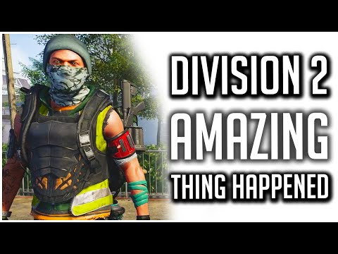 The Most AMAZING Thing Happened in The Division 2!  
