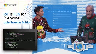 IoT is Fun for Everyone! (Ugly Sweater Edition)